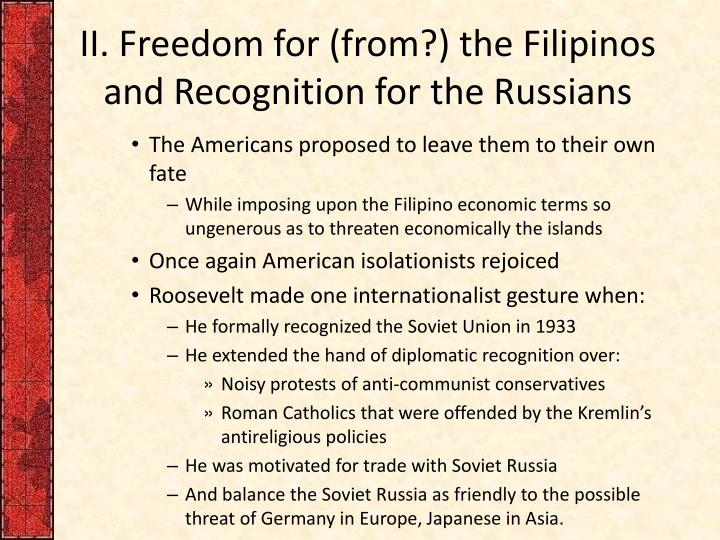 II. Freedom for (from?) the Filipinos and Recognition for the Russians