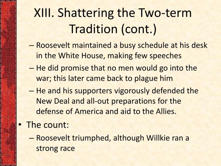 XIII. Shattering the Two-term Tradition (cont.)