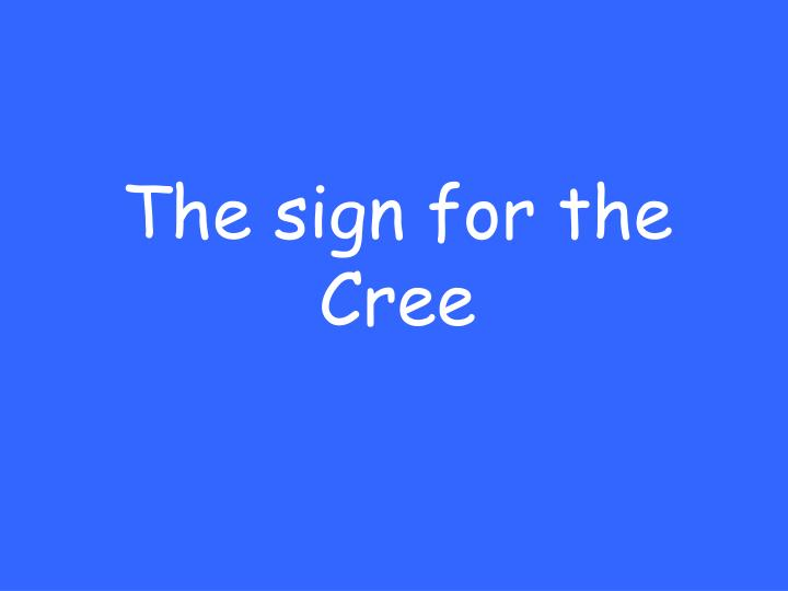 The sign for the Cree