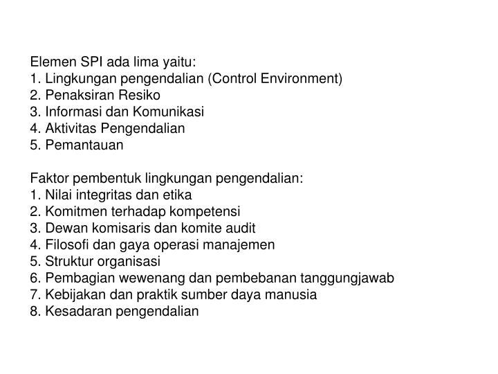 Elemen SPI ada lima yaitu: