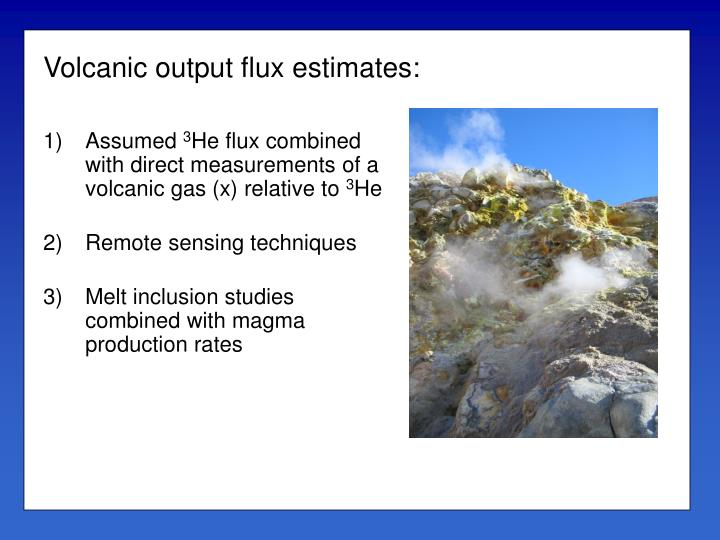 Volcanic output flux estimates: