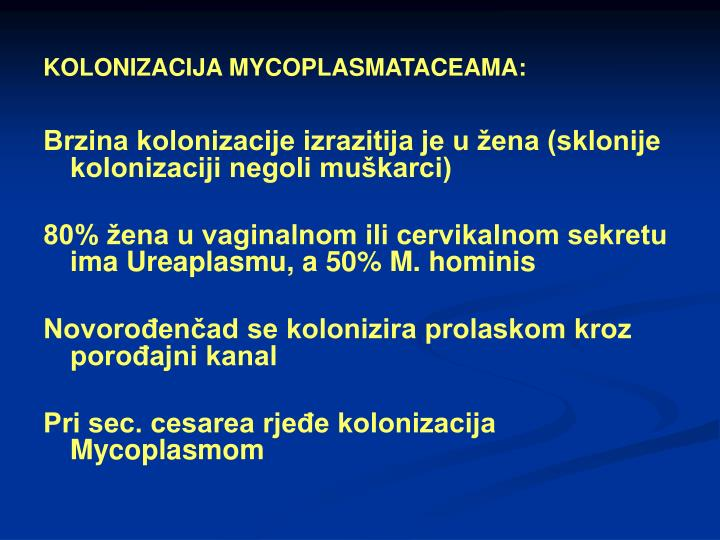 KOLONIZACIJA MYCOPLASMATACEAMA: