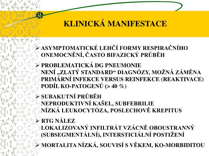 KLINICKÁ MANIFESTACE