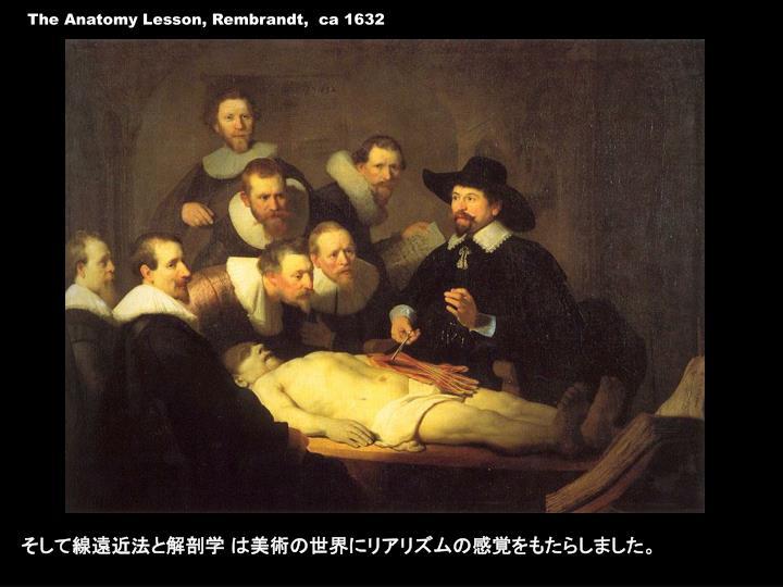The Anatomy Lesson, Rembrandt,  ca 1632