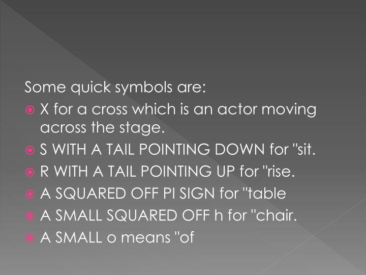 Some quick symbols are: