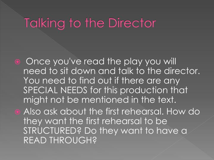 Talking to the director