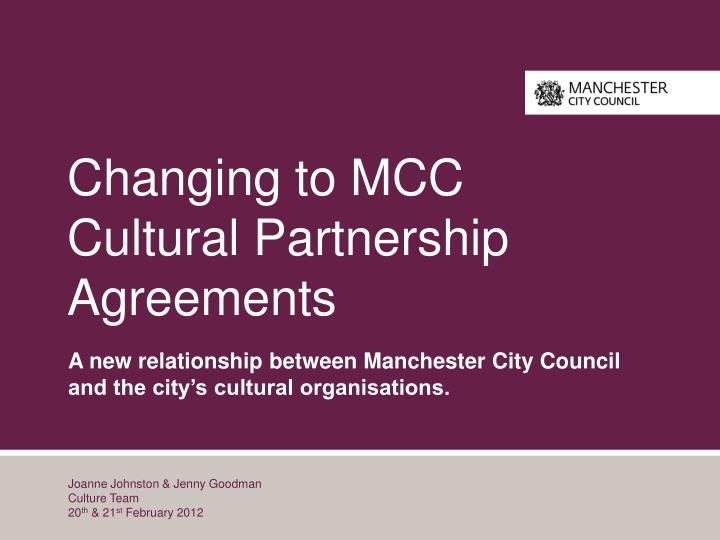 Changing to mcc cultural partnership agreements