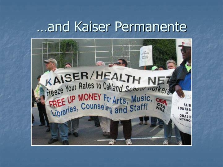 …and Kaiser Permanente