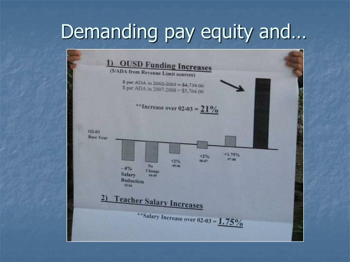 Demanding pay equity and…