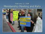 february 12 2009 membership meeting and rally