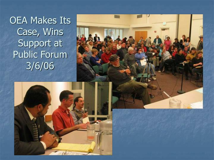 OEA Makes Its Case, Wins Support at Public Forum