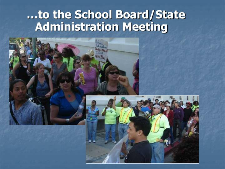 …to the School Board/State Administration Meeting
