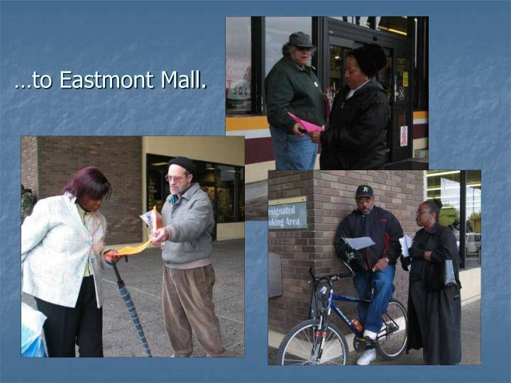 …to Eastmont Mall.