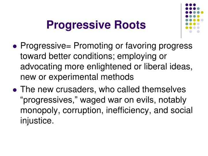Progressive Roots