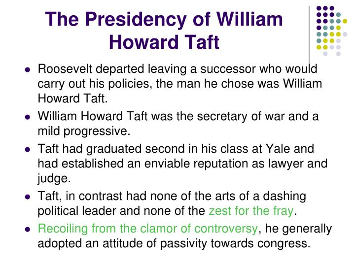 The Presidency of William Howard Taft