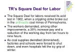 tr s square deal for labor