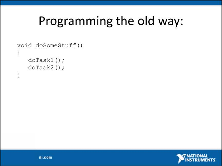 Programming the old way: