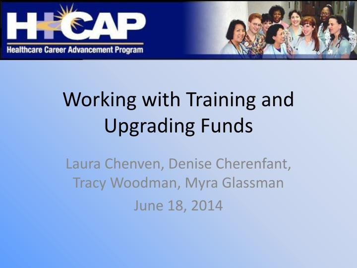 Working with training and upgrading funds