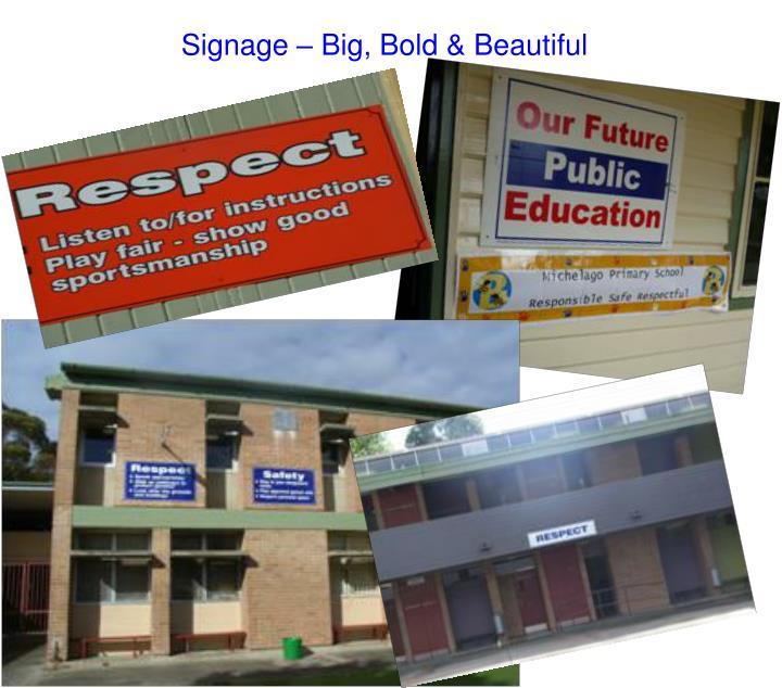 Signage – Big, Bold & Beautiful
