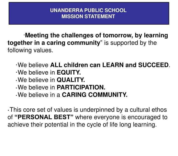 UNANDERRA PUBLIC SCHOOL MISSION STATEMENT