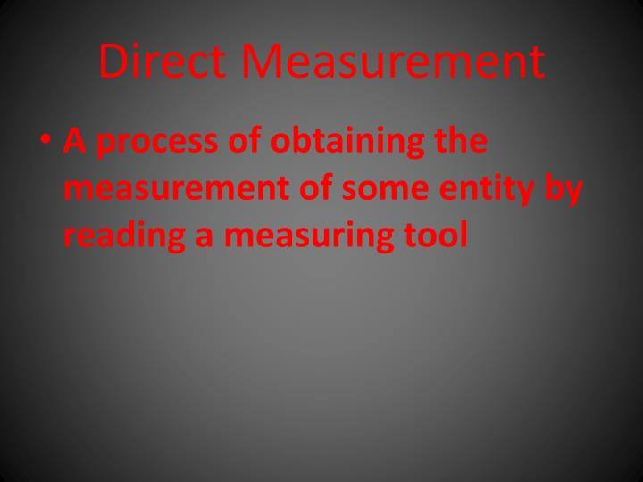 Direct Measurement