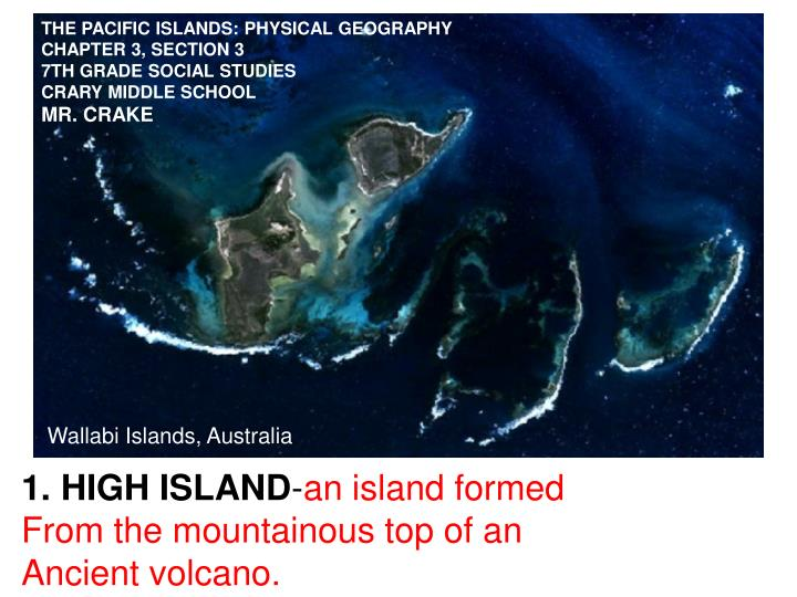 THE PACIFIC ISLANDS: PHYSICAL GEOGRAPHY