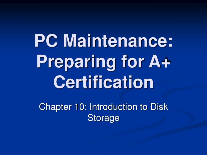 Pc maintenance preparing for a certification