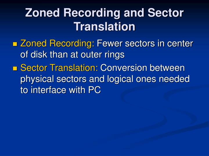 Zoned Recording and Sector Translation