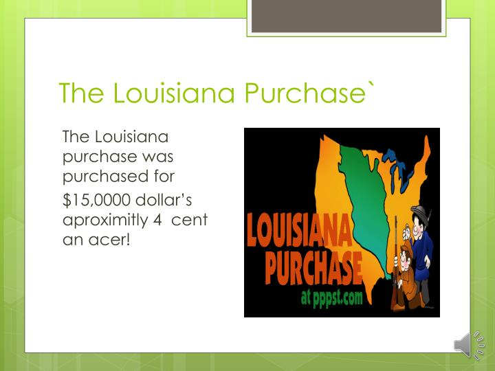 The Louisiana Purchase`