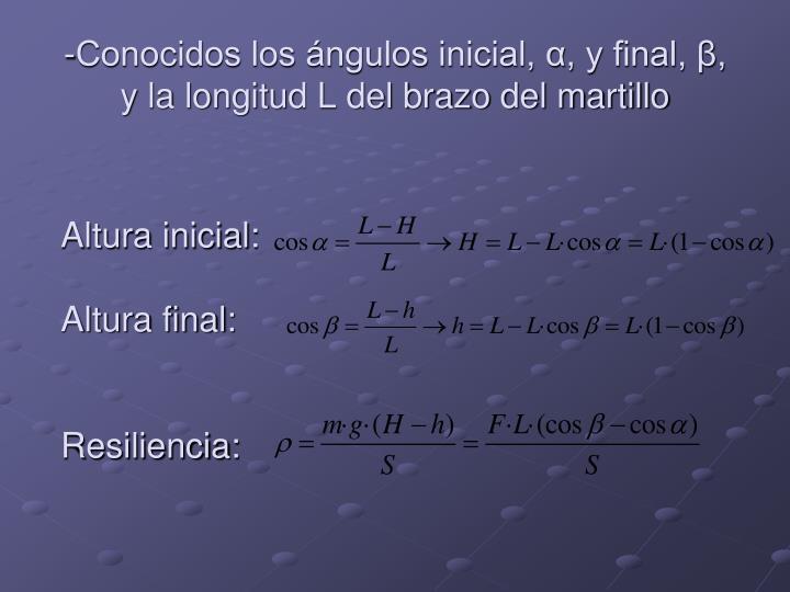 Conocidos los ángulos inicial, α, y final, β,