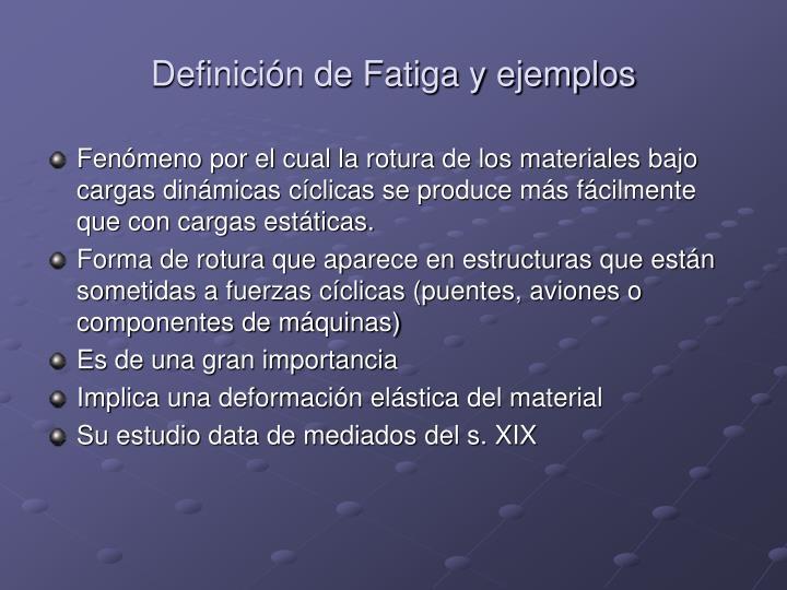 Definición de Fatiga y ejemplos