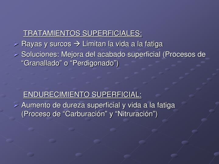 TRATAMIENTOS SUPERFICIALES: