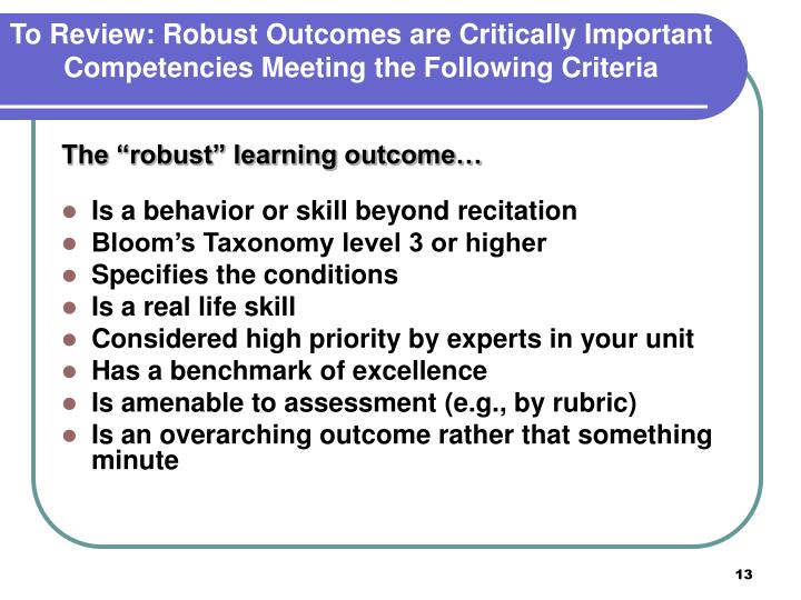 To Review: Robust Outcomes are Critically Important Competencies Meeting the Following Criteria
