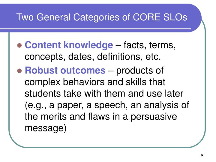 Two General Categories of CORE SLOs