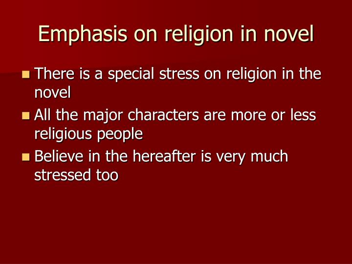 Emphasis on religion in novel