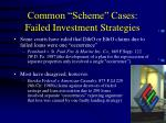 common scheme cases failed investment strategies