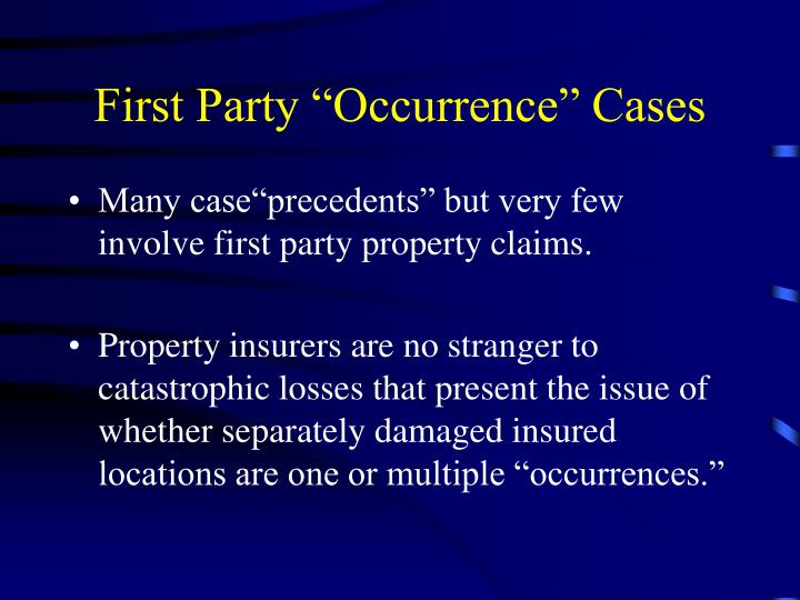 "First Party ""Occurrence"" Cases"