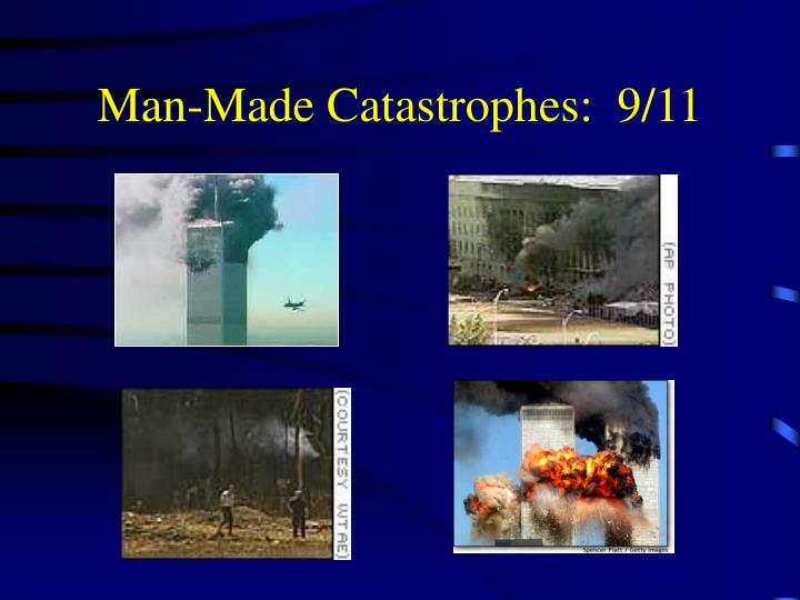 Man-Made Catastrophes:  9/11