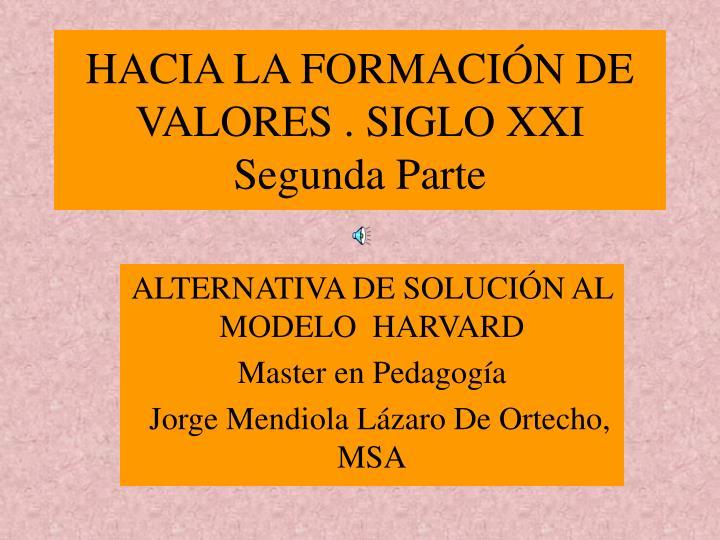 HACIA LA FORMACIÓN DE VALORES . SIGLO XXI