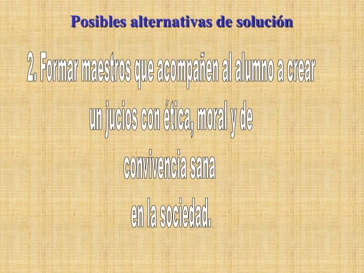 Posibles alternativas de solución