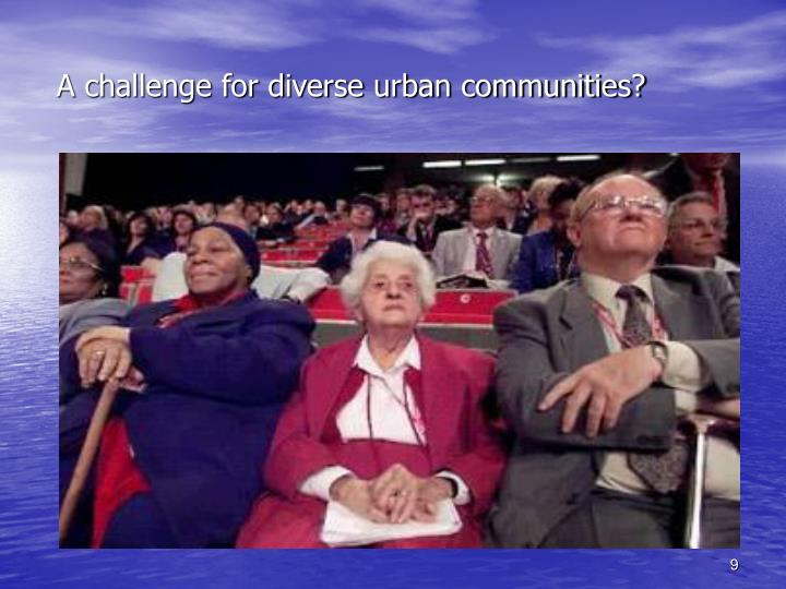 A challenge for diverse urban communities?