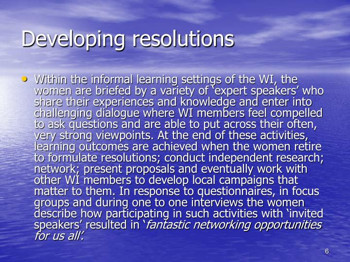 Developing resolutions