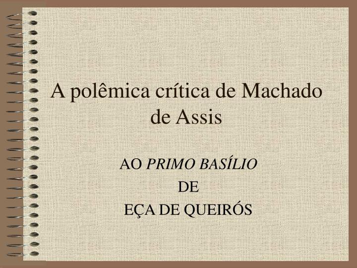 A polmica crtica de Machado de Assis