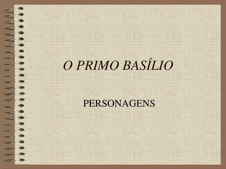 O PRIMO BASLIO