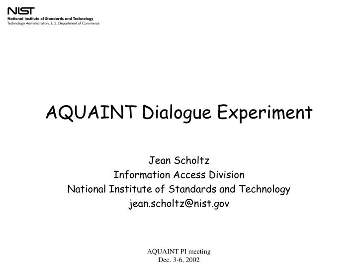 Aquaint dialogue experiment