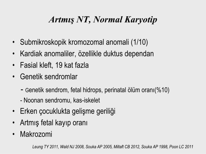 Artmış NT, Normal Karyotip