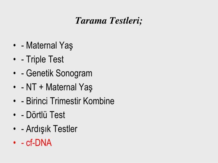 Tarama Testleri;
