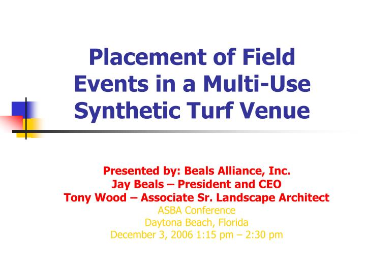 Placement of field events in a multi use synthetic turf venue