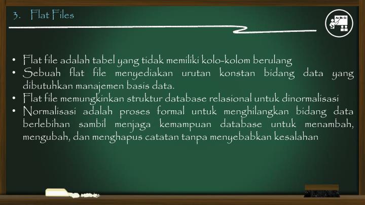 3.    Flat Files