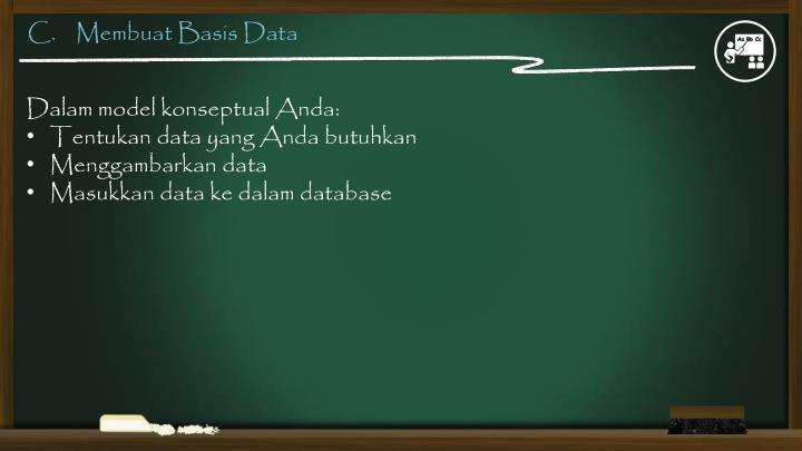 C.    Membuat Basis Data